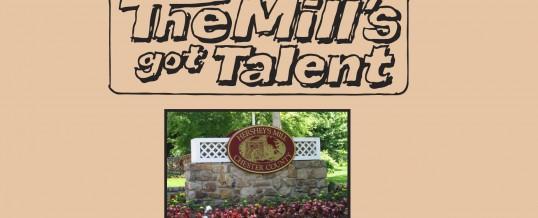 Hershey's Mill Presents The Mill's Got Talent